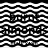 Burnt Almonds - Single