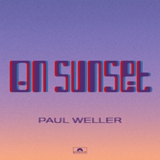 Paul Weller – On Sunset (Deluxe) [iTunes Plus AAC M4A]