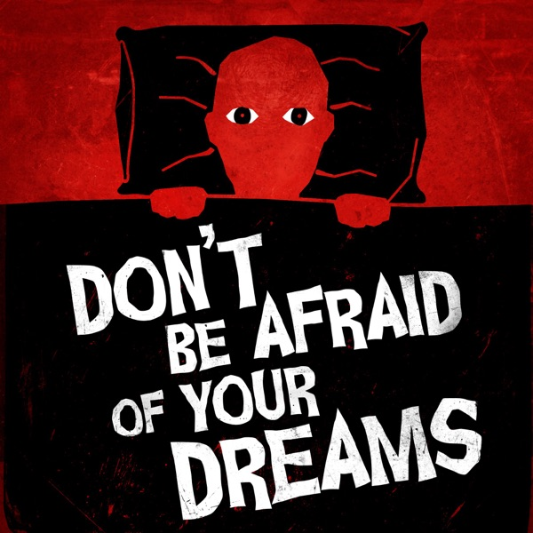 Don't Be Afraid of Your Dreams – Podcast – Podtail