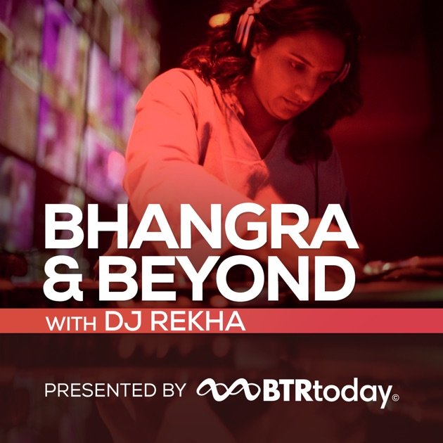 Bhangra And Beyond by BTRtoday on Apple Podcasts