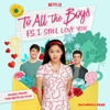 To All The Boys: P.S. I Still Love You (Music From The Netflix Film) - Various Artists