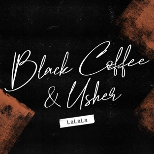 Black Coffee & Usher - LaLaLa m4a Download