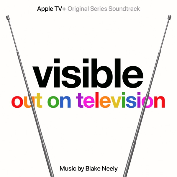Blake Neely - Visible: Out On Television (Apple TV+ Original Series Soundtrack)