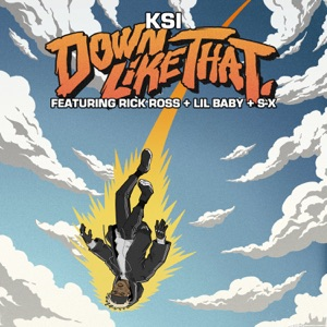 KSI - Down Like That feat. Rick Ross, Lil Baby & S-X