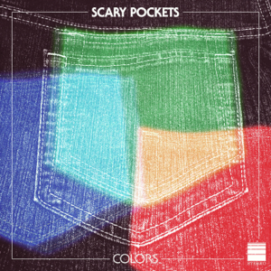 Scary Pockets - Colors