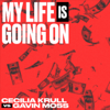 Cecilia Krull & Gavin Moss - My Life Is Going On (Cecilia Krull vs. Gavin Moss) artwork