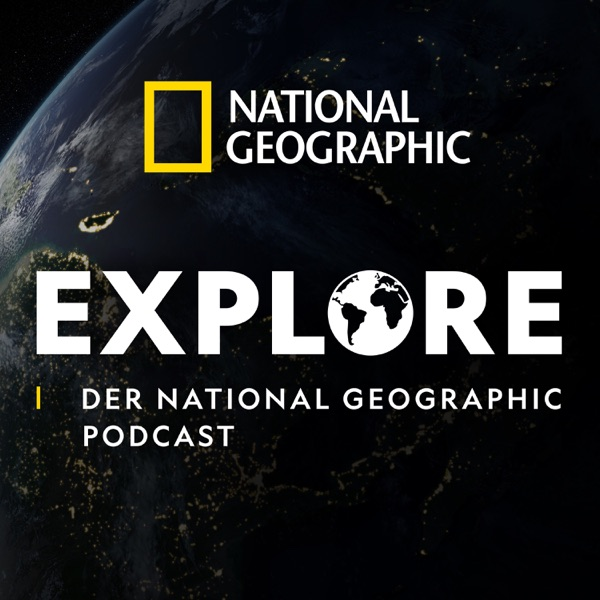 Explore - Der National Geographic Podcast