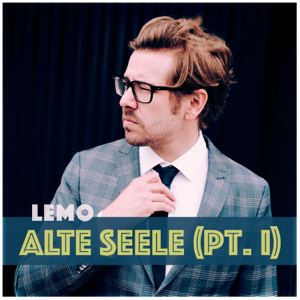 Lemo - Alte Seele (Pt. I)