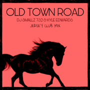 Old Town Road (Jersey Club Mix) - DJ Smallz 732 & Kyle Edwards - DJ Smallz 732 & Kyle Edwards