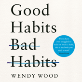 Good Habits, Bad Habits - Wendy Wood Cover Art