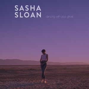 Sasha Sloan - Dancing With Your Ghost