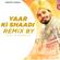 Yaar Ki Shaadi (Remix)
