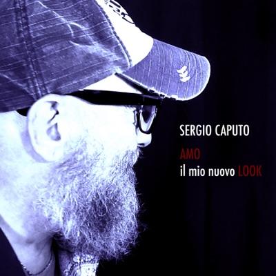 Amo il mio nuovo look - Single - Sergio Caputo