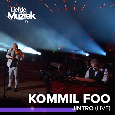 Jintro (Live - Uit Liefde Voor Muziek) - Single - Kommil Foo