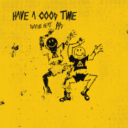 Have a Good Time - Charlie Heat & Syd