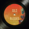 Juls - Blessed (feat. Miraa May & Donae'o) artwork