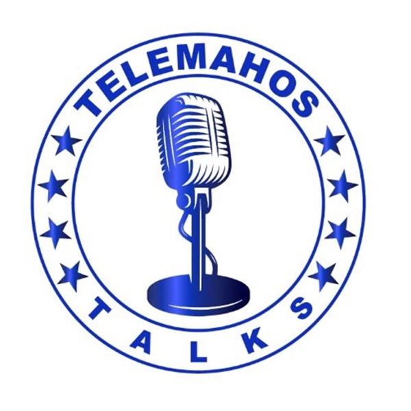 The Telemahos Talks' Podcast