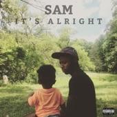 Sam - Its Alright