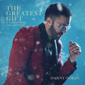 The Greatest Gift A Christmas Collection Danny Gokey album songs, reviews, credits