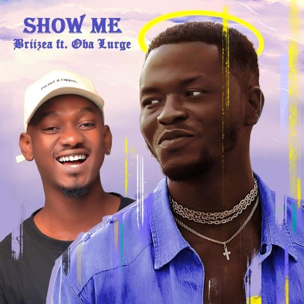Show Me (feat. Oba Lurge) - Single