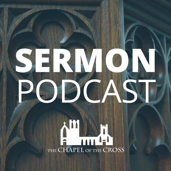 Chapel of the Cross Sermon Podcast