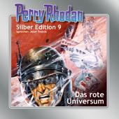 Das rote Universum - Perry Rhodan - Silber Edition 9 (Ungekürzt)