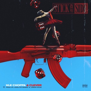 NLE Choppa & Clever - Stick By My Side