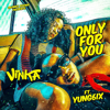 Vinka - Only for You (feat. Yung6ix) artwork