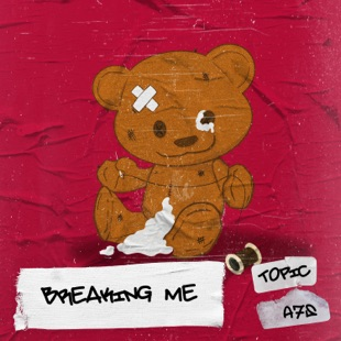 Topic & A7S – Breaking me