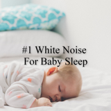 # 1 White Noise for Baby Sleep - White Noise Baby Sleep & White Noise For Babies