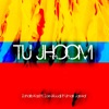 Tu Jhoom feat Zoe Viccaji Umair Jaswal Single