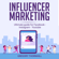 Gregory Thornhill - Influencer Marketing: Ultimate Guide for Facebook - Instagram - YouTube (Unabridged)