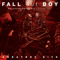 Download Mp3 Fall Out Boy - Believers Never Die (Volume Two)