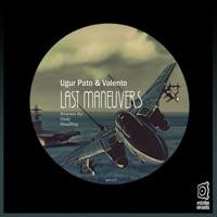 Last Maneuvers - UGUR PATO - VALENTO