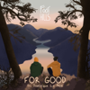 Foothills - For Good (feat. Dominique Le Mon) [Extended] artwork
