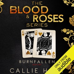 Burn & Fallen: Blood & Roses Series, Book 3 & 4 (Unabridged)