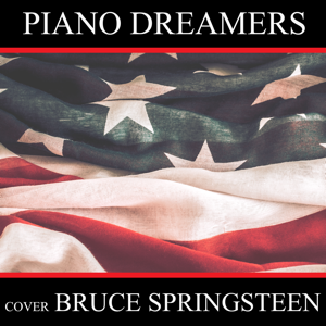 Piano Dreamers - Piano Dreamers Cover Bruce Springsteen (Instrumental)