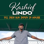 Kashief Lindo - Till Dem Bun Down Di House