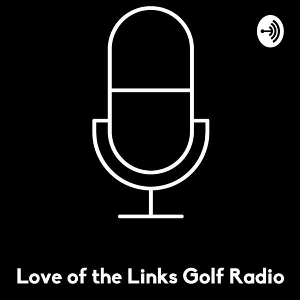 Love of the Links Golf Radio