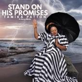 Korey Mickie;Tamika Patton - Stand on His Promises