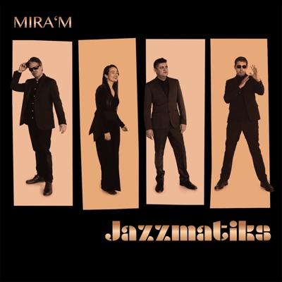Mira'm - Single - Jazzmatiks