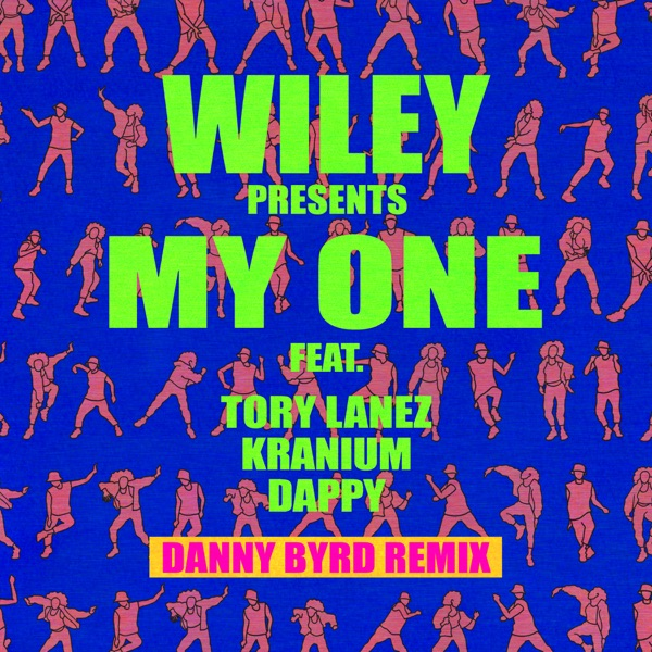 My One (feat. Tory Lanez, Kranium & Dappy) [Danny Byrd Remix] - Single