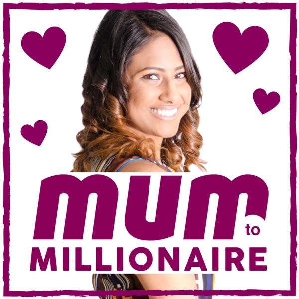 Mum to Millionaire // Motivation Mindset Mumpreneur Podcast