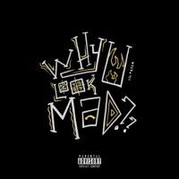 Why U Look Mad - Single Mp3 Download