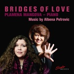 Plamena Mangova - Surviving Bridges of Love, Op. 182