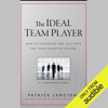 Patrick M. Lencioni - The Ideal Team Player: How to Recognize and Cultivate the Three Essential Virtues: A Leadership Fable (Unabridged) artwork