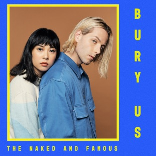 The Naked and Famous – Bury Us – Single [iTunes Plus AAC M4A]