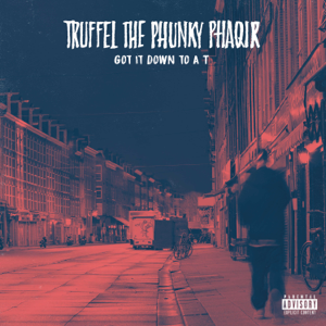 Truffel the Phunky Phaqir - Got It Down to a T