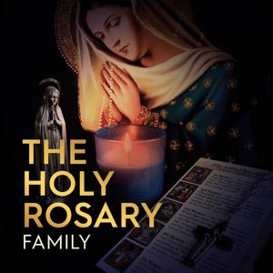 The Holy Rosary - The Holy Rosary (Family)
