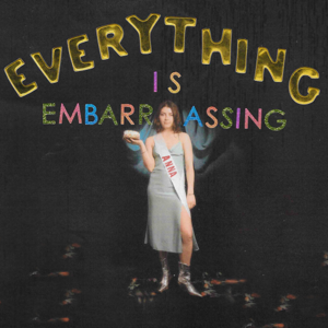 Anna Shoemaker - Everything is Embarrassing - EP